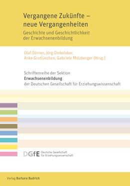 Abbildung von Dörner / Dinkelaker / Grotlüschen / Molzberger   Vergangene Zuku¨nfte – neue Vergangenheiten   2020   Geschichte und Geschichtlichke...