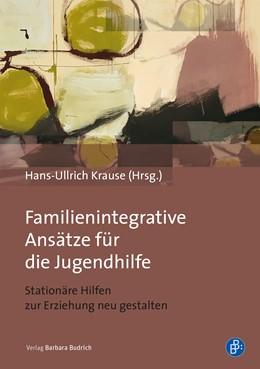Abbildung von Krause | Familienintegrative Ansätze für die Jugendhilfe | 1. Auflage | 2021 | beck-shop.de