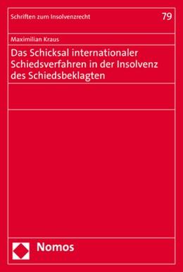 Abbildung von Kraus | Das Schicksal internationaler Schiedsverfahren in der Insolvenz des Schiedsbeklagten | 1. Auflage | 2020 | 79 | beck-shop.de