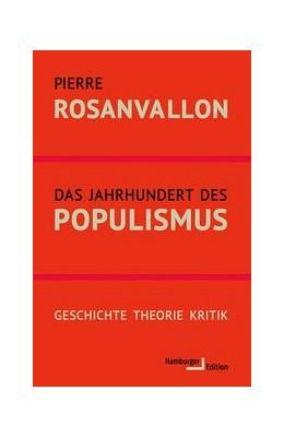 Abbildung von Rosanvallon | Das Jahrhundert des Populismus | 1. Auflage | 2020 | beck-shop.de