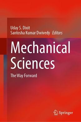 Abbildung von Dixit / Dwivedy   Mechanical Sciences   1st ed. 2021   2020   The Way Forward