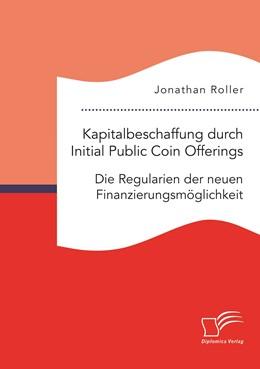 Abbildung von Roller | Kapitalbeschaffung durch Initial Public Coin Offerings: Die Regularien der neuen Finanzierungsmöglichkeit | 1. Auflage | 2020 | beck-shop.de