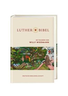 Abbildung von Lutherbibel mit Bildern von Willy Wiedmann | 1. Auflage | 2020 | beck-shop.de