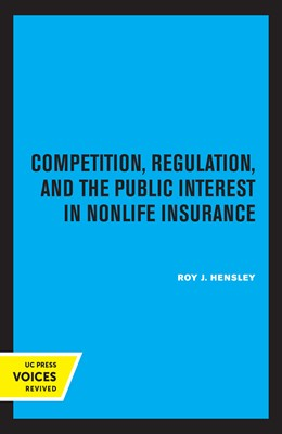Abbildung von Hensley | Competition, Regulation, and the Public Interest in Nonlife Insurance | First Edition | 2021