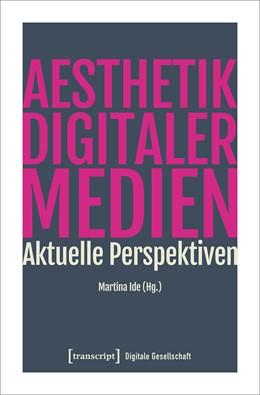 Abbildung von Ide | Ästhetik digitaler Medien | 1. Auflage | 2022 | 31 | beck-shop.de