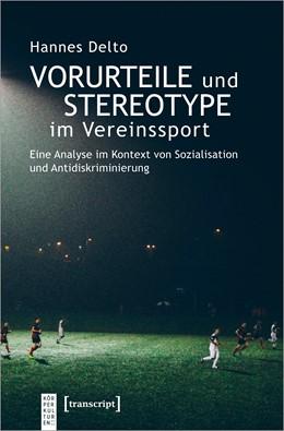 Abbildung von Delto | Vorurteile und Stereotype im Vereinssport | 1. Auflage | 2021 | beck-shop.de
