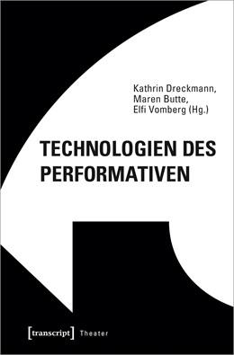 Abbildung von Dreckmann / Butte   Technologien des Performativen   1. Auflage   2020   137   beck-shop.de