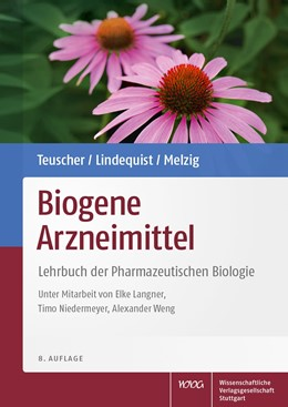 Abbildung von Teuscher / Lindequist / Melzig | Biogene Arzneimittel | 8., überarbeitete und erweiterte Auflage | 2020 | Lehrbuch der Pharmazeutischen ...