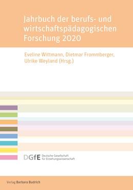 Abbildung von Wittmann / Frommberger / Weyland | Jahrbuch der berufs- und wirtschaftspädagogischen Forschung 2020 | 2020