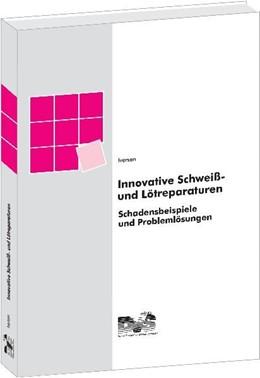 Abbildung von Iversen | Innovative Schweiß- und Lötreparaturen | 1. Aufl. 2002 | 2002 | Schadensbeispiele und Probleml...