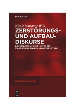 Abbildung von Wilk   Zerstörungs- und Aufbaudiskurse   2020   Diskursgrammatische Muster der...
