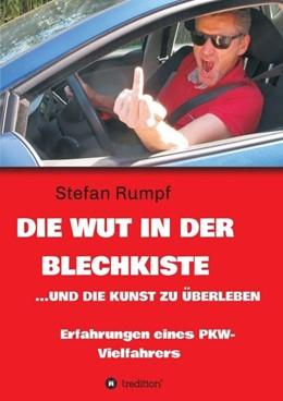 Abbildung von Rumpf | Die Wut in der Blechkiste und die Kunst zu überleben | 1. Auflage | 2020 | beck-shop.de