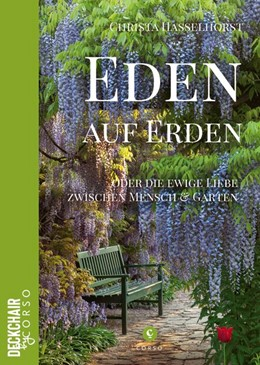 Abbildung von Hasselhorst | Eden auf Erden: Die Liebe zwischen Mensch und Garten | 1. Auflage | 2020 | beck-shop.de