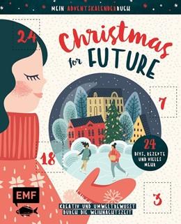 Abbildung von Mein Adventskalender-Buch: Christmas for Future - Kreativ und umweltbewusst durch die Weihnachtszeit   1. Auflage   2020   beck-shop.de