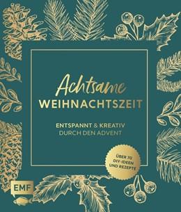 Abbildung von Achtsame Weihnachtszeit - Entspannt und kreativ durch den Advent   1. Auflage   2020   beck-shop.de