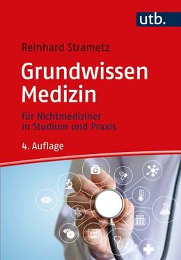 Abbildung von Strametz | Grundwissen Medizin | 4., überarbeitete und erweiterte Auflage | 2020 | für Nichtmediziner in Studium ...