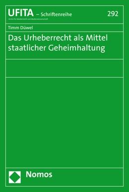 Abbildung von Düwel | Das Urheberrecht als Mittel staatlicher Geheimhaltung | 1. Auflage | 2020 | 292 | beck-shop.de