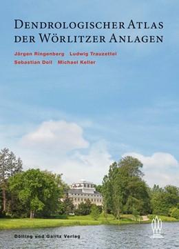 Abbildung von Mang | Dendrologischer Atlas der Wörlitzer Anlagen | 2020