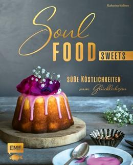 Abbildung von Küllmer   Soulfood Sweets - Zuckerfreie Köstlichkeiten   1. Auflage   2020   beck-shop.de