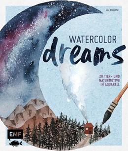 Abbildung von Windoffer   Watercolor Dreams   2020   20 Tier- und Naturmotive in Aq...
