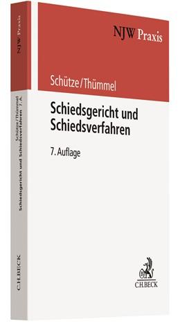 Abbildung von Schütze / Thümmel | Schiedsgericht und Schiedsverfahren | 7. Auflage | 2021 | Band 54 | beck-shop.de