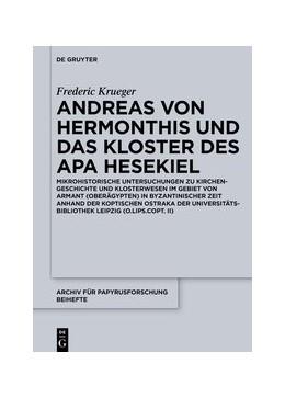 Abbildung von Krueger | Andreas von Hermonthis und das Kloster des Apa Hesekiel | 1. Auflage | 2020 | beck-shop.de