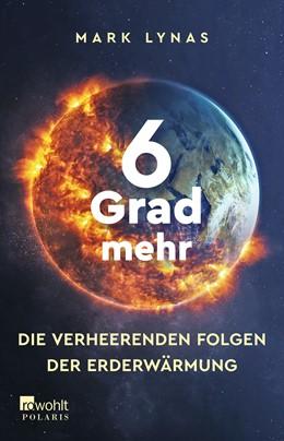 Abbildung von Lynas   6 Grad mehr   1. Auflage   2021   beck-shop.de