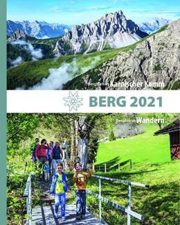Abbildung von Deutscher Alpenverein / Österreichischer Alpenverein | BERG 2021 - Alpenvereinsjahrbuch | 1. Auflage | 2020 | beck-shop.de