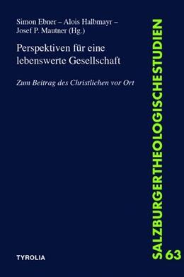 Abbildung von Ebner / Halbmayr   Perspektiven für eine lebenswerte Gesellschaft   1. Auflage   2021   beck-shop.de