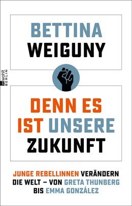 Abbildung von Weiguny | Denn es ist unsere Zukunft | 1. Auflage | 2021 | beck-shop.de