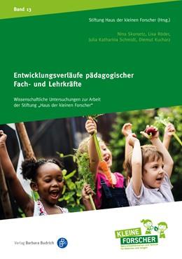 Abbildung von Skorsetz / Röder | Entwicklungsverläufe pädagogischer Fach- und Lehrkräfte | 1. Auflage | 2021 | beck-shop.de