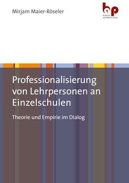 Abbildung von Maier-Röseler   Professionalisierung von Lehrpersonen an Einzelschulen   2020   Theorie und Empirie im Dialog