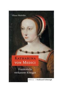 Abbildung von Malettke | Katharina von Medici | 2020 | Frankreichs verkannte Königin