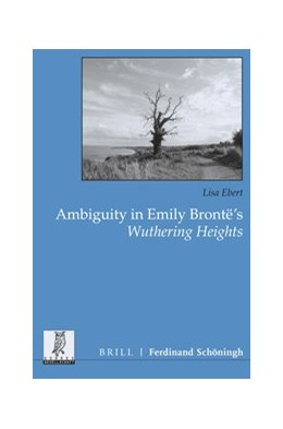 Abbildung von Ebert | Ambiguity in Emily Brontë's Wuthering Heights | 1. Auflage | 2020 | beck-shop.de