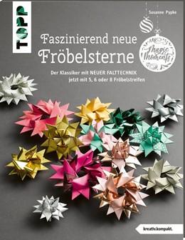 Abbildung von Pypke | Faszinierend neue Fröbelsterne (kreativ.kompakt) | 3. Auflage | 2020 | beck-shop.de