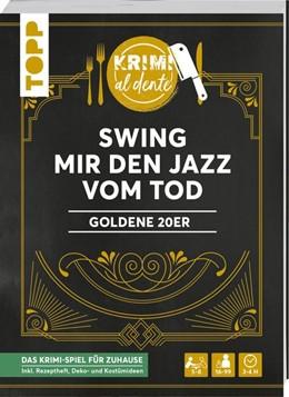 Abbildung von Grünwald / Rehm | Krimi al dente - Goldene 20er - Swing mir den Jazz vom Tod | 1. Auflage | 2020 | beck-shop.de