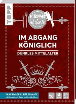 Abbildung von Grünwald / Rehm   Krimi al dente - Dunkles Mittelalter - Im Abgang königlich   1. Auflage   2020   beck-shop.de