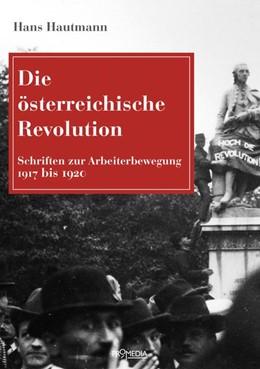 Abbildung von Hautmann   Die österreichische Revolution   1. Auflage   2020   beck-shop.de