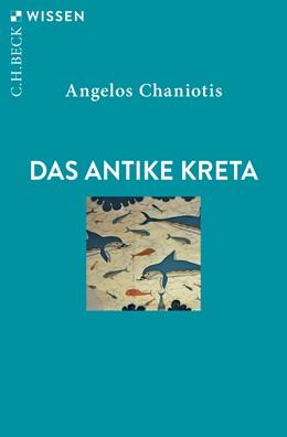 Abbildung von Chaniotis | Das antike Kreta | 3. Auflage | 2020 | 2350 | beck-shop.de