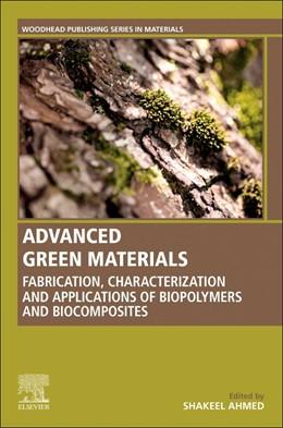 Abbildung von Ahmed | Advanced Green Materials | 2020 | Fabrication, Characterization ...