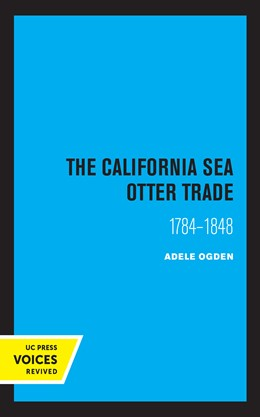 Abbildung von Adele | The California Sea Otter Trade 1784-1848 | 1. Auflage | 2020 | beck-shop.de