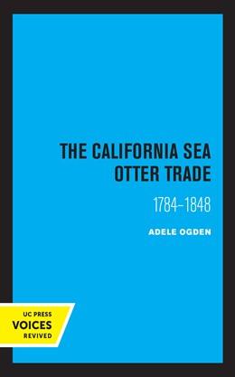 Abbildung von Adele | The California Sea Otter Trade 1784-1848 | 1. Auflage | 2021 | beck-shop.de