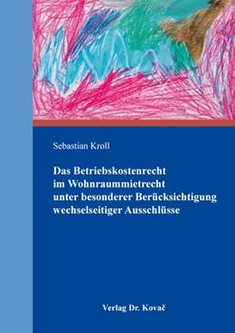 Abbildung von Kroll | Das Betriebskostenrecht im Wohnraummietrecht unter besonderer Berücksichtigung wechselseitiger Ausschlüsse | 1. Auflage | 2020 | 18 | beck-shop.de