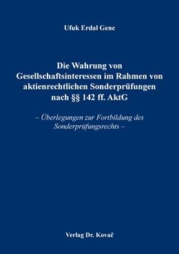 Abbildung von Genc | Die Wahrung von Gesellschaftsinteressen im Rahmen von aktienrechtlichen Sonderprüfungen nach §§ 142 ff. AktG | 1. Auflage | 2020 | 240 | beck-shop.de
