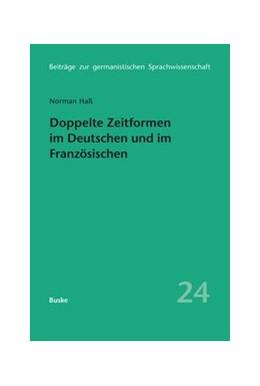 Abbildung von Haß | Doppelte Zeitformen im Deutschen und im Französischen | 1. Auflage | 2016 | 24 | beck-shop.de