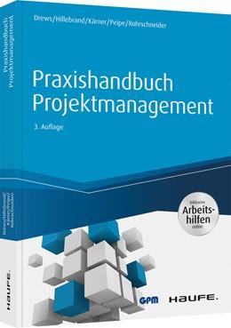 Abbildung von Drews / Hillebrand | Praxishandbuch Projektmanagement - inkl. Arbeitshilfen online | 3. Auflage | 2021 | 00415 | beck-shop.de