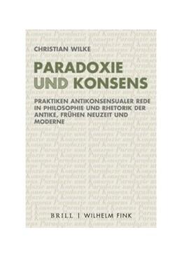 Abbildung von Wilke   Paradoxie und Konsens   2020   Praktiken antikonsensualer Red...