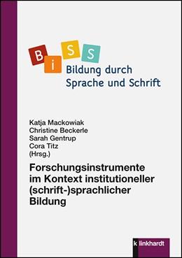Abbildung von Mackowiak / Beckerle | Forschungsinstrumente im Kontext institutioneller (schrift-)sprachlicher Bildung | 1. Auflage | 2020 | beck-shop.de