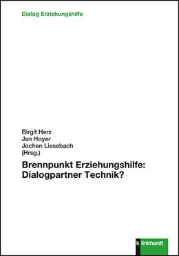 Abbildung von Herz / Hoyer | Brennpunkt Erziehungshilfe: Dialogpartner Technik? | 1. Auflage | 2020 | beck-shop.de