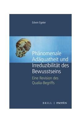 Abbildung von Egeter | Phänomenale Adäquatheit und Irreduzibilität des Bewusstseins | 1. Auflage | 2020 | beck-shop.de